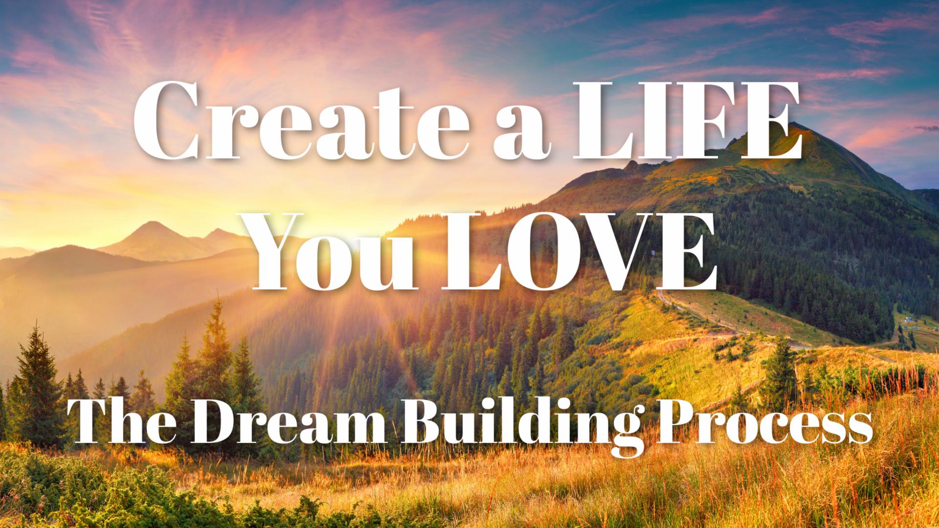 The Dream Building Process