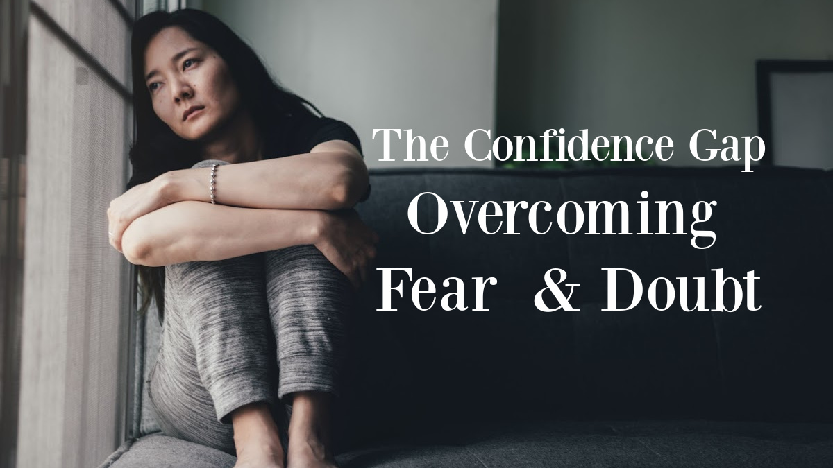Getting Past Fear & Doubt